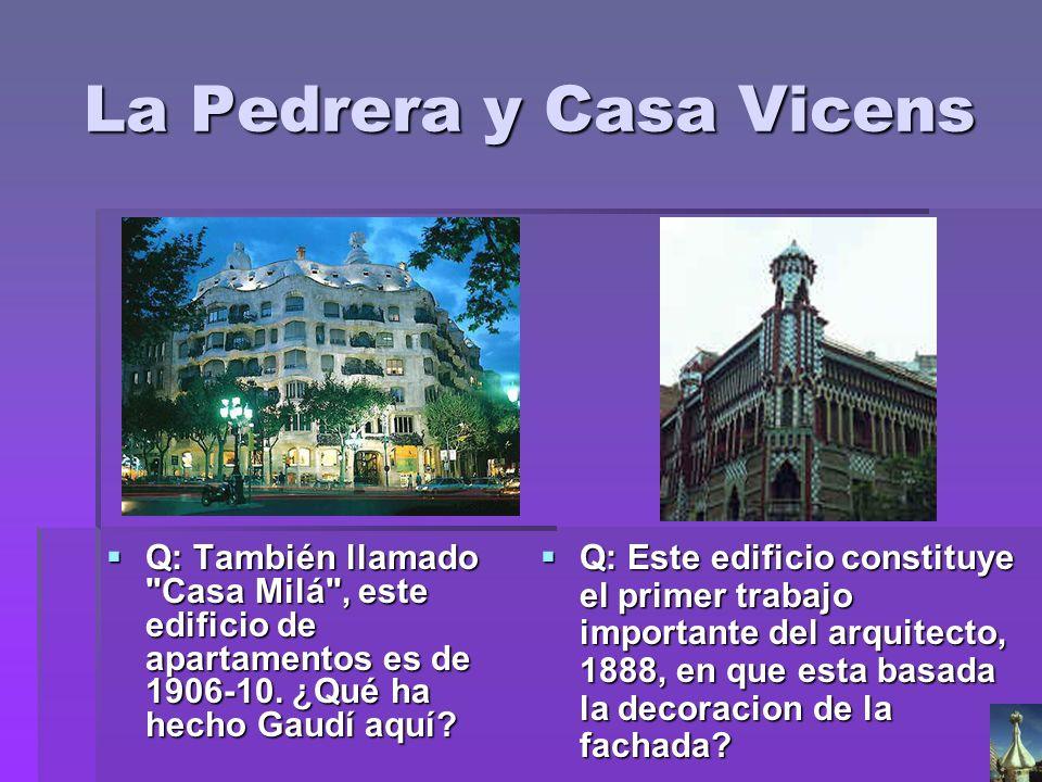 La Pedrera y Casa Vicens