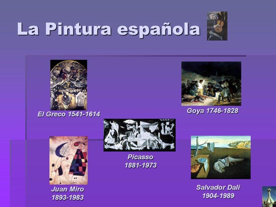 La Pintura española Goya 1746-1828 El Greco 1541-1614 Picasso