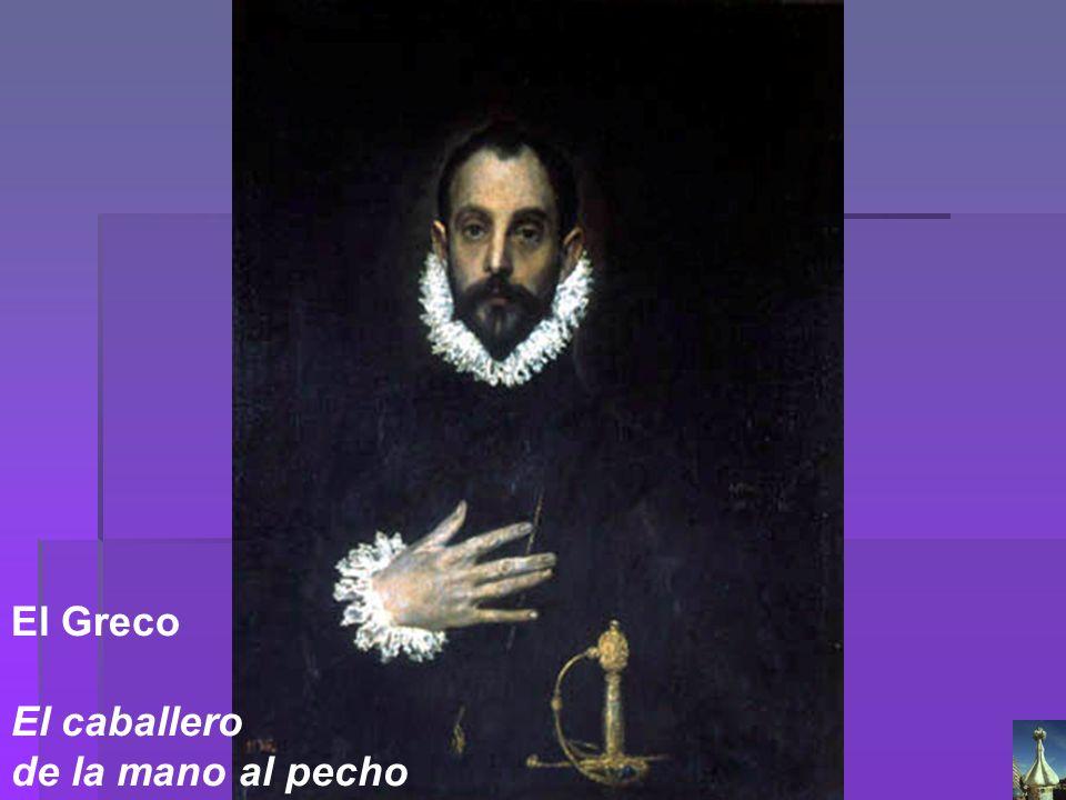 El Greco El caballero de la mano al pecho