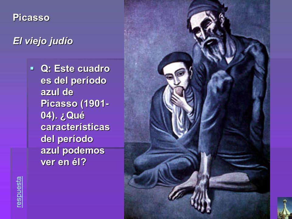 Picasso El viejo judío Q: Este cuadro es del período azul de Picasso (1901-04). ¿Qué características del período azul podemos ver en él