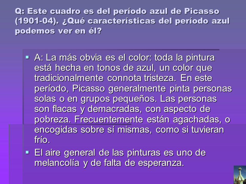 Q: Este cuadro es del período azul de Picasso (1901-04)