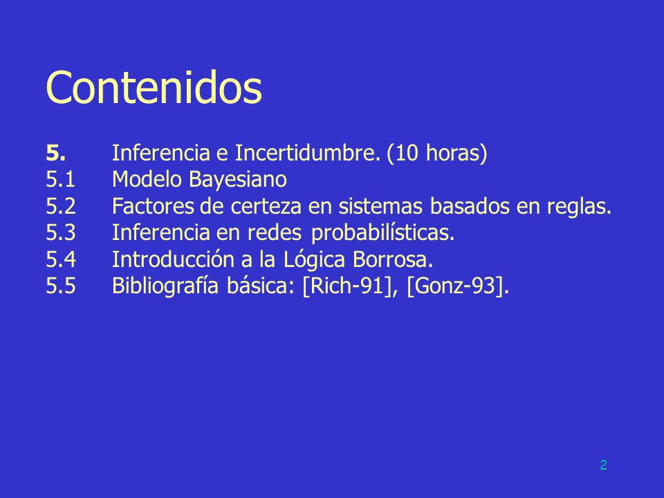 Contenidos 5. Inferencia e Incertidumbre. (10 horas)