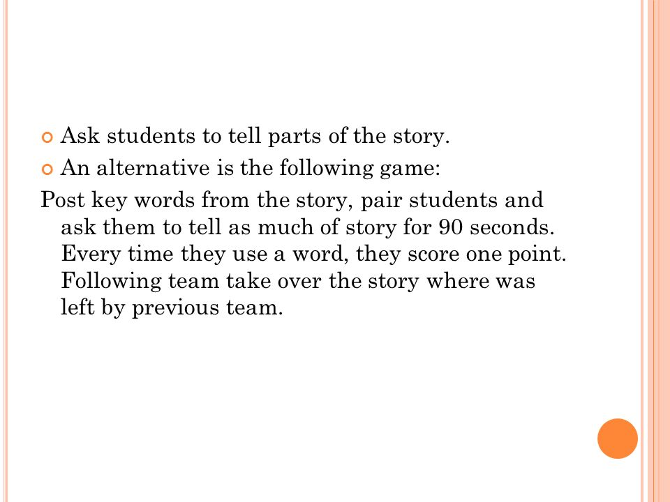 Ask students to tell parts of the story.