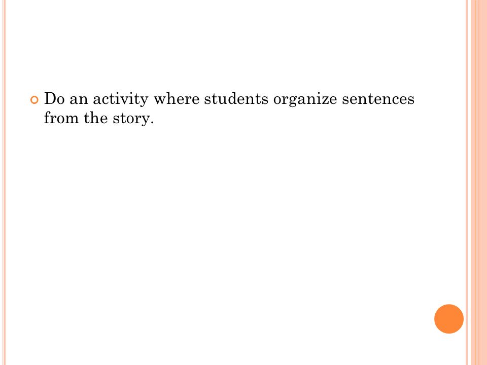 Do an activity where students organize sentences from the story.