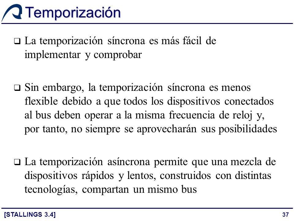 Temporización La temporización síncrona es más fácil de implementar y comprobar.