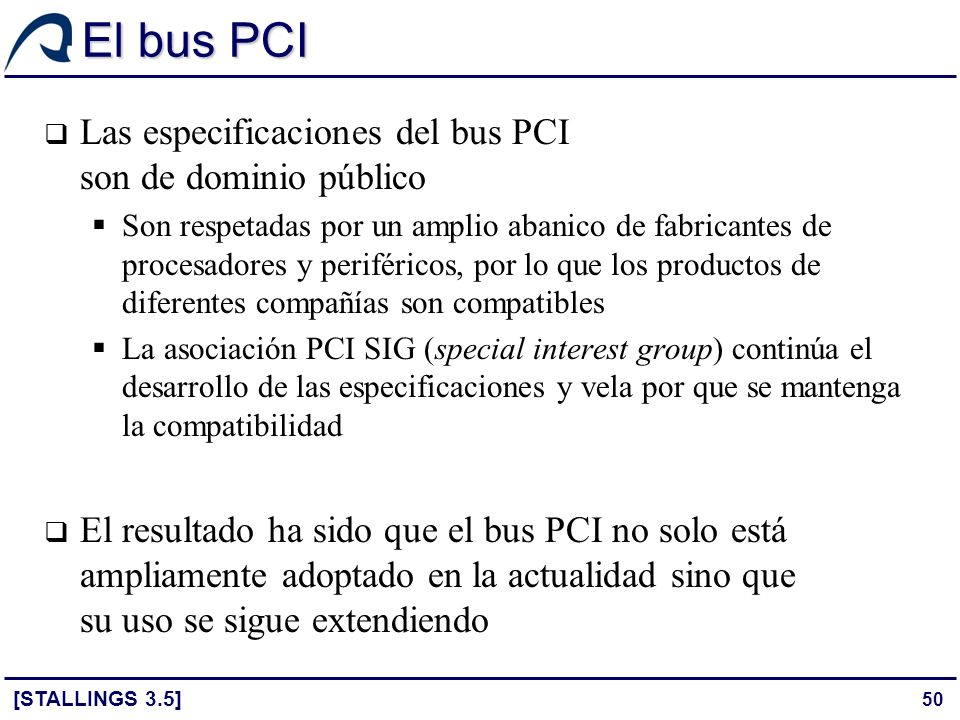 El bus PCI Las especificaciones del bus PCI son de dominio público