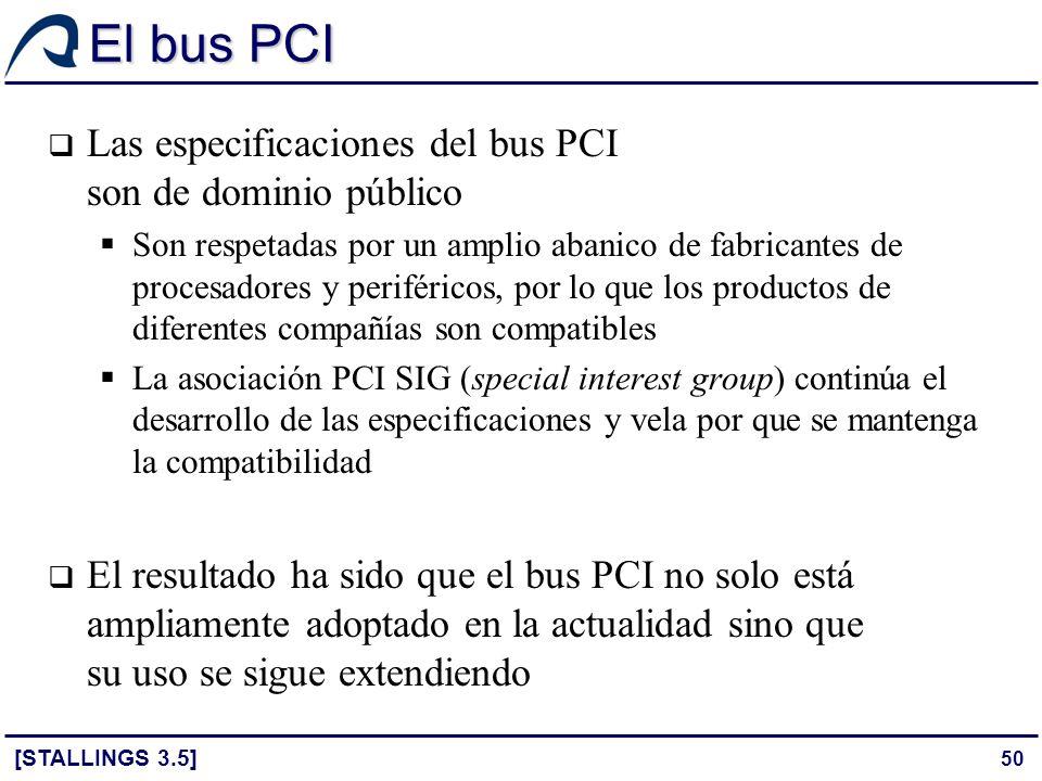 El bus PCI Las especificaciones del bus PCI son de dominio público