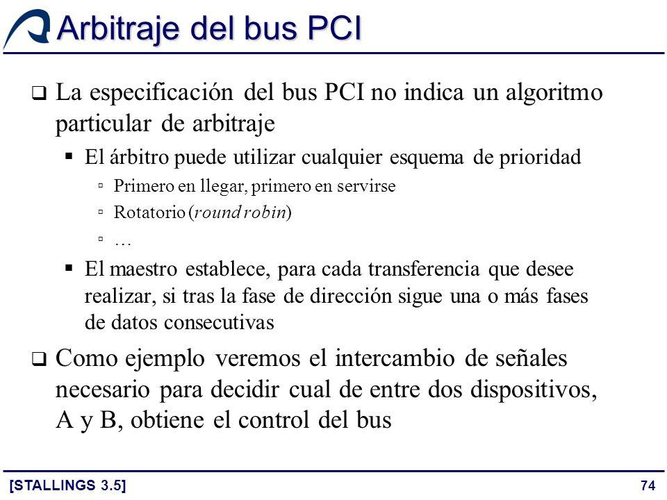 Arbitraje del bus PCI La especificación del bus PCI no indica un algoritmo particular de arbitraje.
