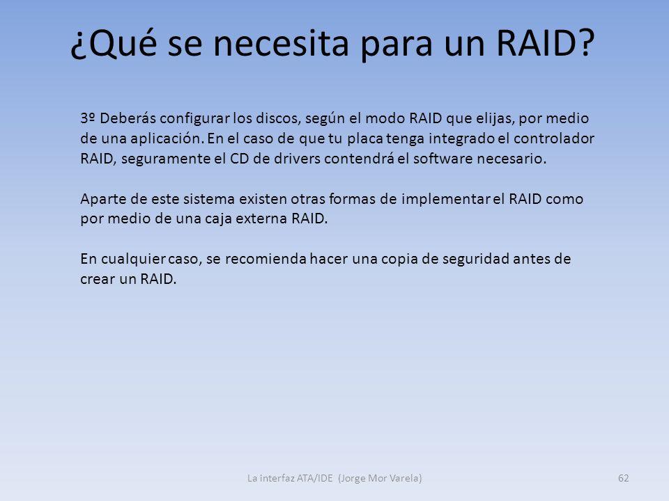 ¿Qué se necesita para un RAID