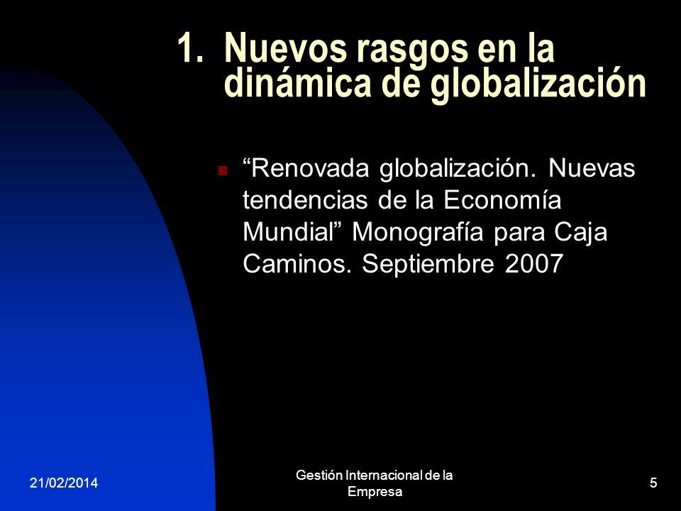 1. Nuevos rasgos en la dinámica de globalización