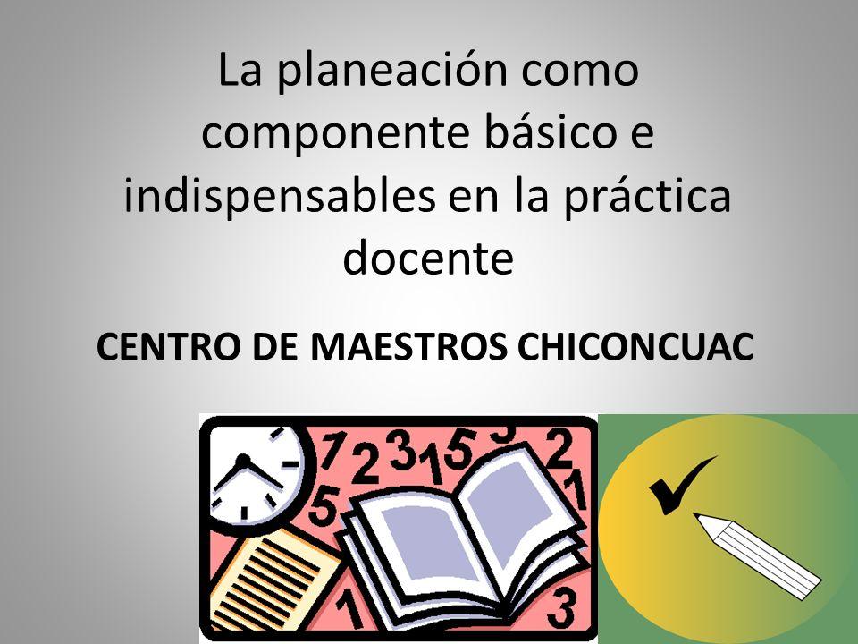 La planeación como componente básico e indispensables en la práctica docente