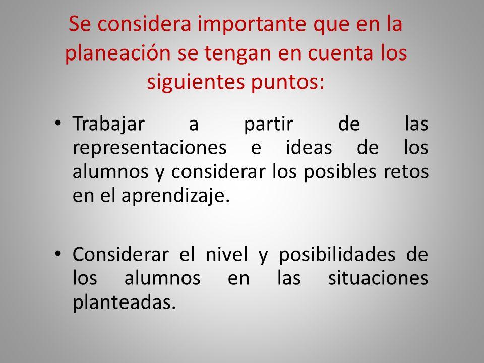 Se considera importante que en la planeación se tengan en cuenta los siguientes puntos: