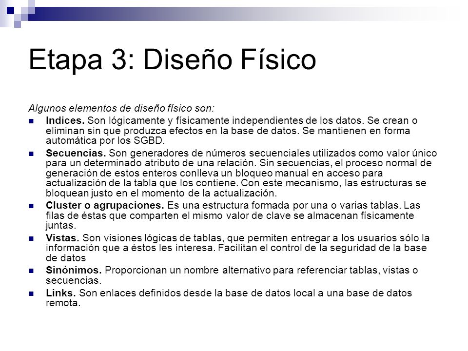 Etapa 3: Diseño Físico Algunos elementos de diseño físico son: