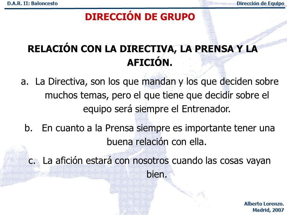RELACIÓN CON LA DIRECTIVA, LA PRENSA Y LA AFICIÓN.