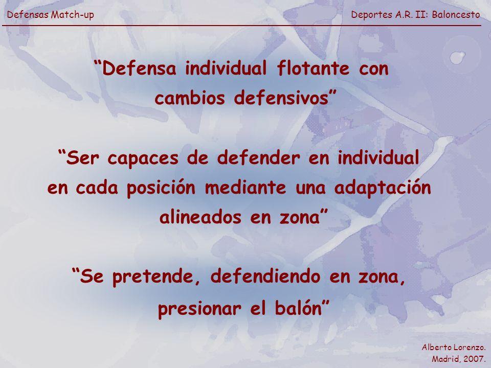 Defensa individual flotante con cambios defensivos