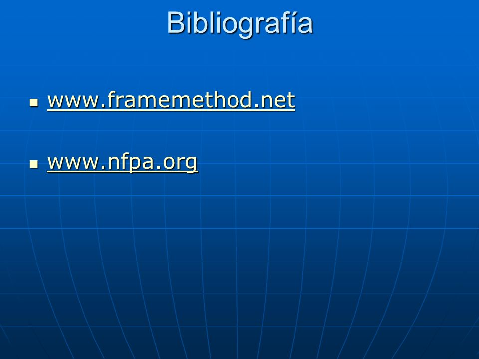 Bibliografía www.framemethod.net www.nfpa.org