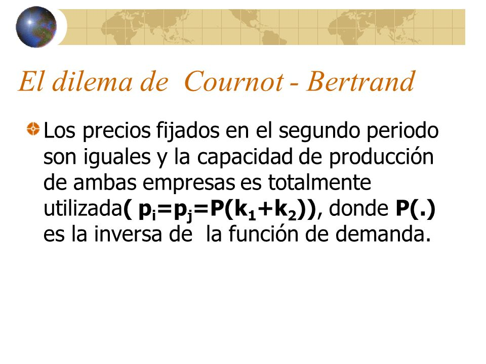 El dilema de Cournot - Bertrand