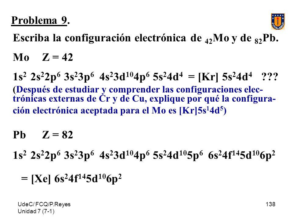 Escriba la configuración electrónica de 42Mo y de 82Pb. Mo Z = 42
