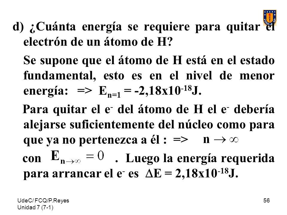 d) ¿Cuánta energía se requiere para quitar el electrón de un átomo de H