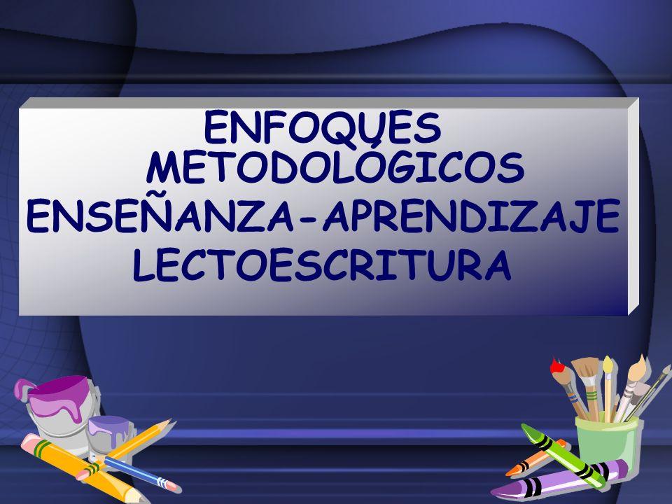 ENFOQUES METODOLÓGICOS ENSEÑANZA-APRENDIZAJE