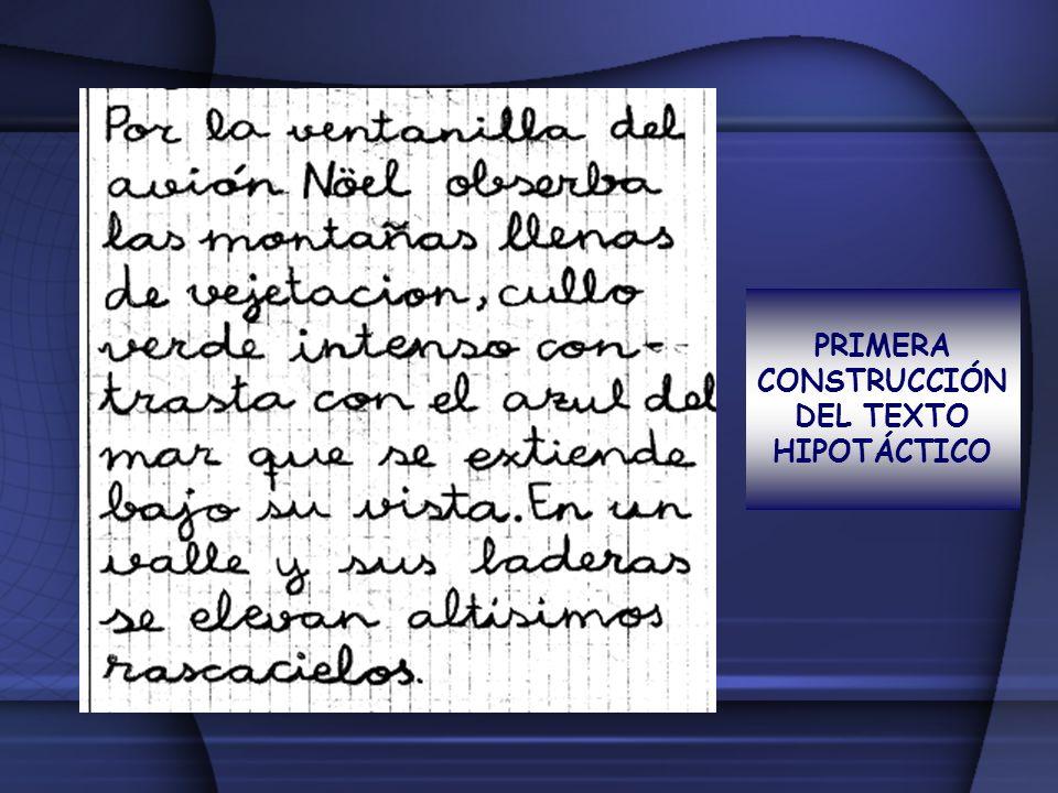 PRIMERA CONSTRUCCIÓN DEL TEXTO HIPOTÁCTICO