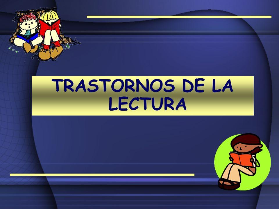 TRASTORNOS DE LA LECTURA