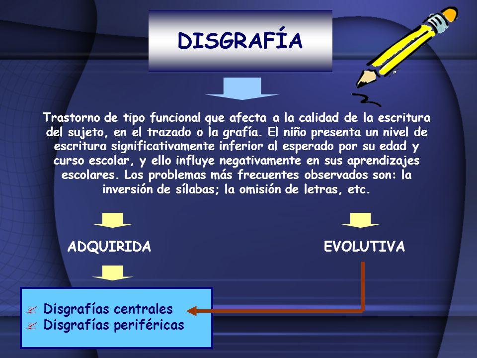 DISGRAFÍA ADQUIRIDA EVOLUTIVA Disgrafías centrales