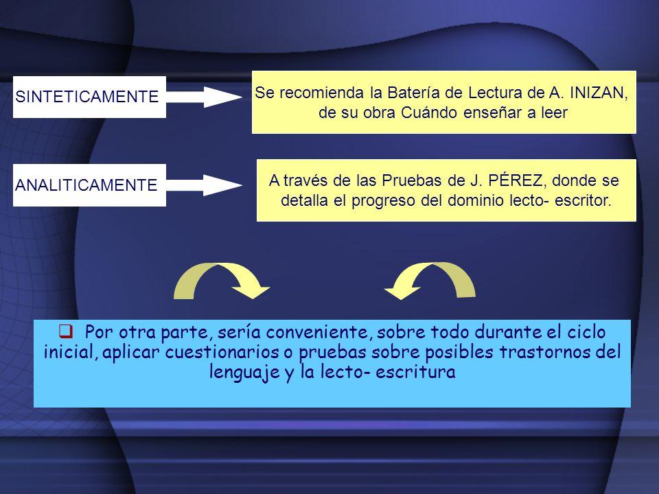 Se recomienda la Batería de Lectura de A. INIZAN,