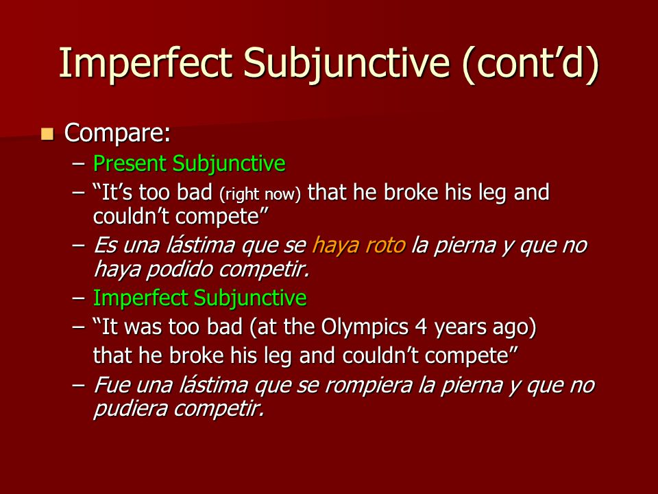 Imperfect Subjunctive (cont'd)