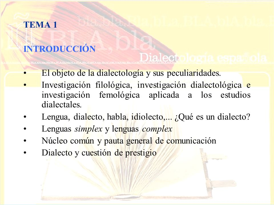 TEMA 1INTRODUCCIÓN. El objeto de la dialectología y sus peculiaridades.