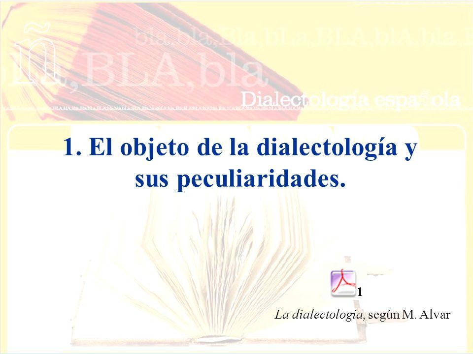 1. El objeto de la dialectología y sus peculiaridades.