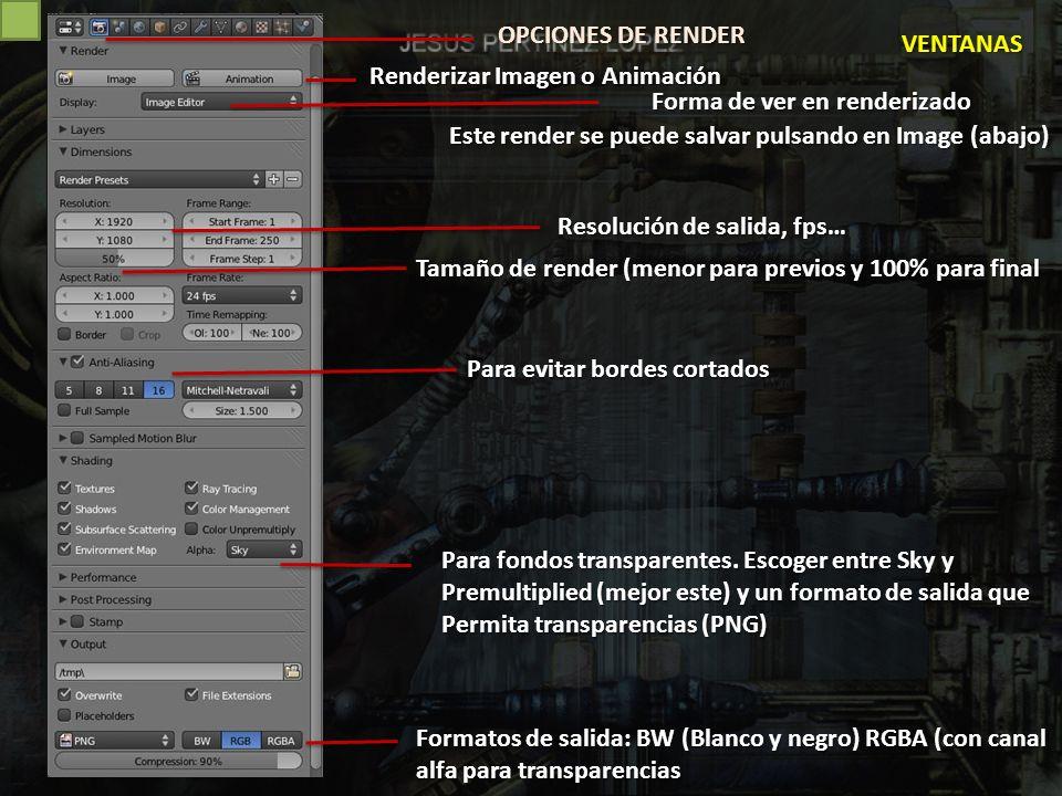 OPCIONES DE RENDER VENTANAS. Renderizar Imagen o Animación. Forma de ver en renderizado. Este render se puede salvar pulsando en Image (abajo)