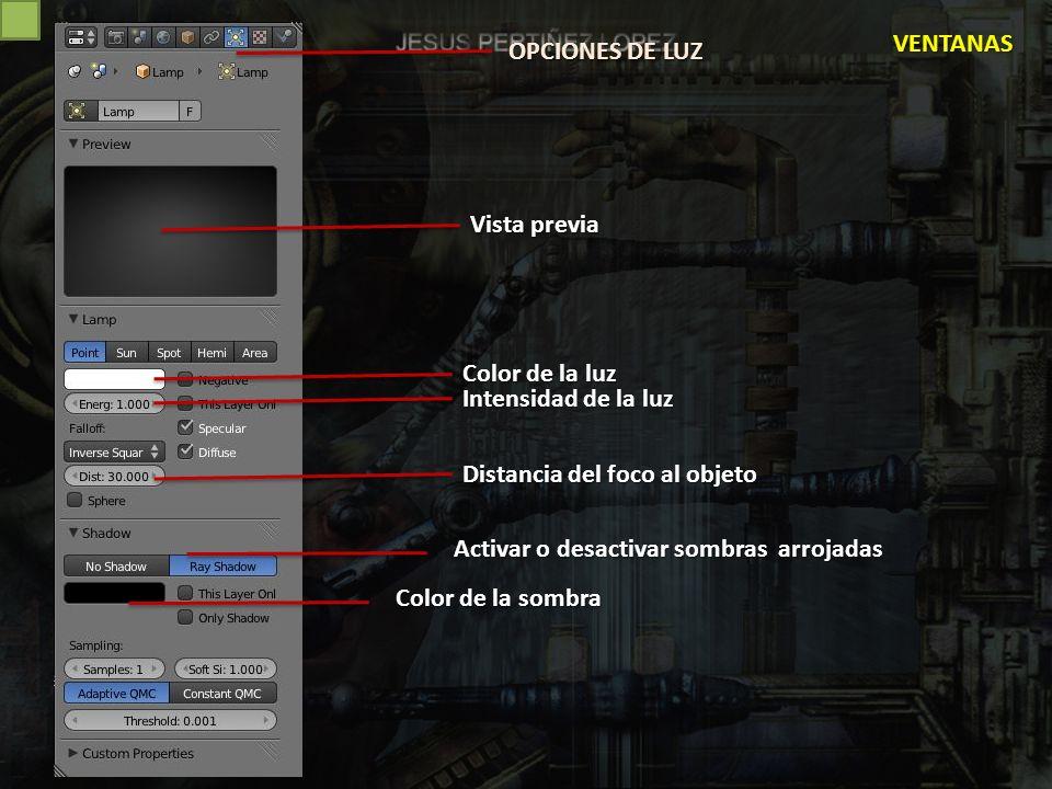 VENTANAS OPCIONES DE LUZ. Vista previa. Color de la luz. Intensidad de la luz. Distancia del foco al objeto.