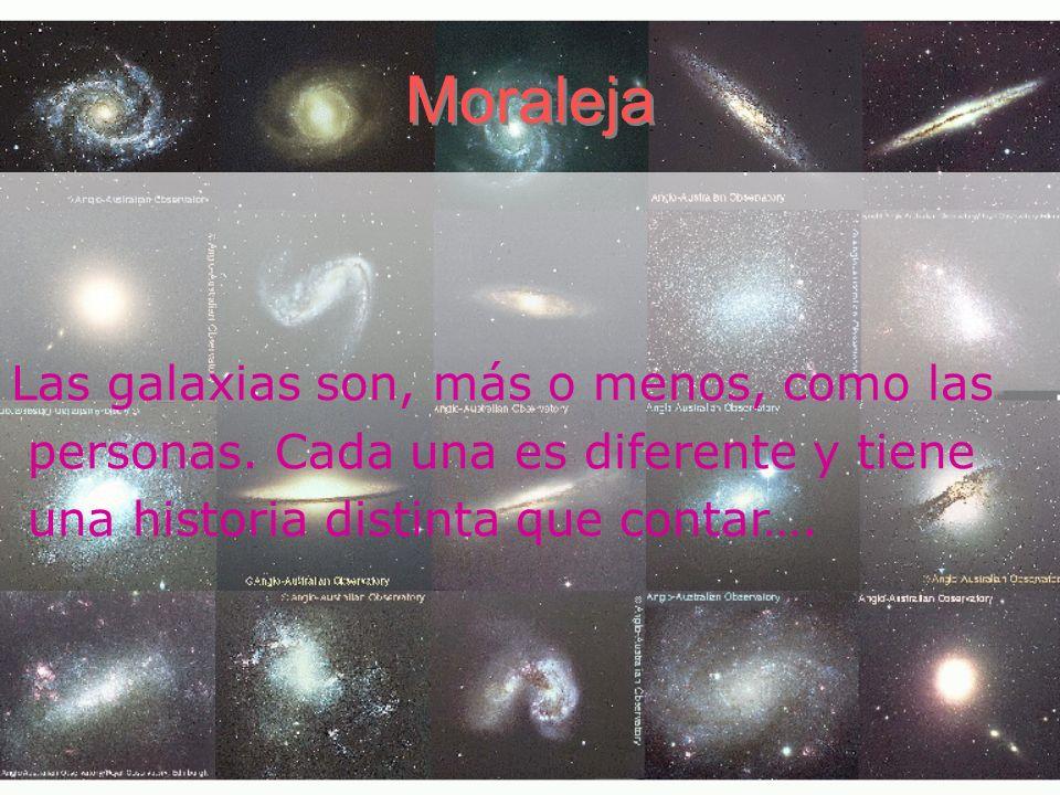 Moraleja Las galaxias son, más o menos, como las