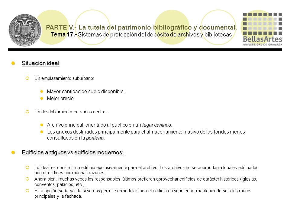 PARTE V.- La tutela del patrimonio bibliográfico y documental. Tema 17.- Sistemas de protección del depósito de archivos y bibliotecas