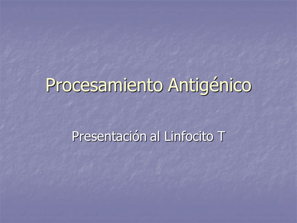 Procesamiento Antigénico