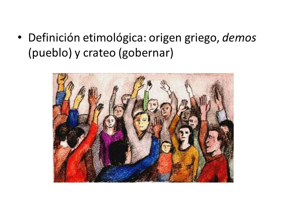 Definición etimológica: origen griego, demos (pueblo) y crateo (gobernar)