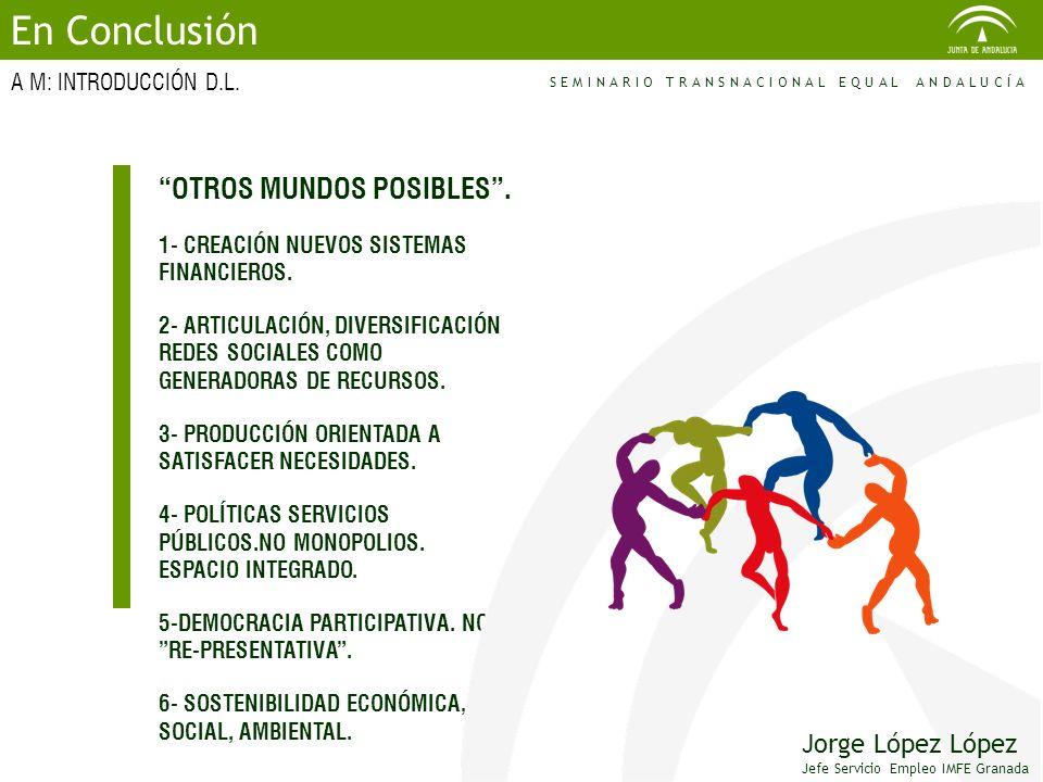 En Conclusión OTROS MUNDOS POSIBLES . Jorge López López