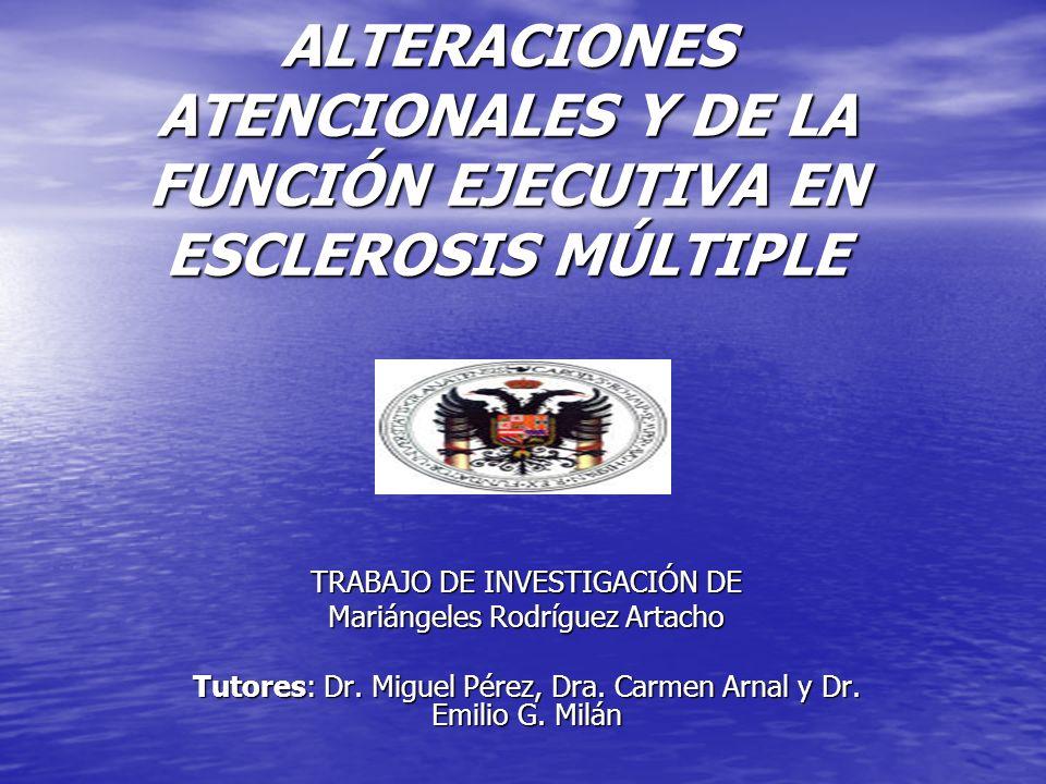 ALTERACIONES ATENCIONALES Y DE LA FUNCIÓN EJECUTIVA EN ESCLEROSIS MÚLTIPLE