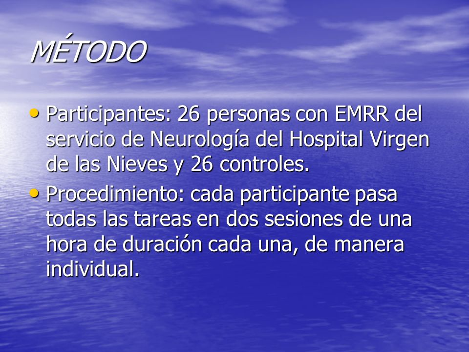 MÉTODO Participantes: 26 personas con EMRR del servicio de Neurología del Hospital Virgen de las Nieves y 26 controles.
