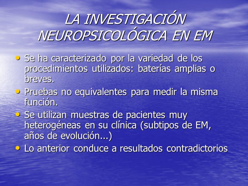 LA INVESTIGACIÓN NEUROPSICOLÓGICA EN EM
