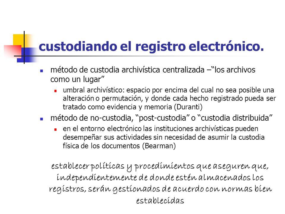 custodiando el registro electrónico.