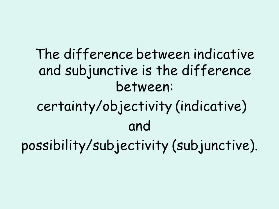 certainty/objectivity (indicative) and