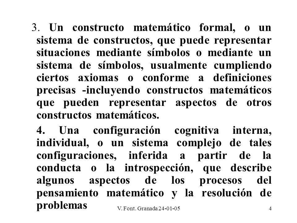 3. Un constructo matemático formal, o un sistema de constructos, que puede representar situaciones mediante símbolos o mediante un sistema de símbolos, usualmente cumpliendo ciertos axiomas o conforme a definiciones precisas -incluyendo constructos matemáticos que pueden representar aspectos de otros constructos matemáticos.