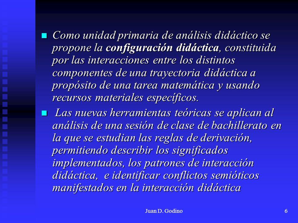 Como unidad primaria de análisis didáctico se propone la configuración didáctica, constituida por las interacciones entre los distintos componentes de una trayectoria didáctica a propósito de una tarea matemática y usando recursos materiales específicos.