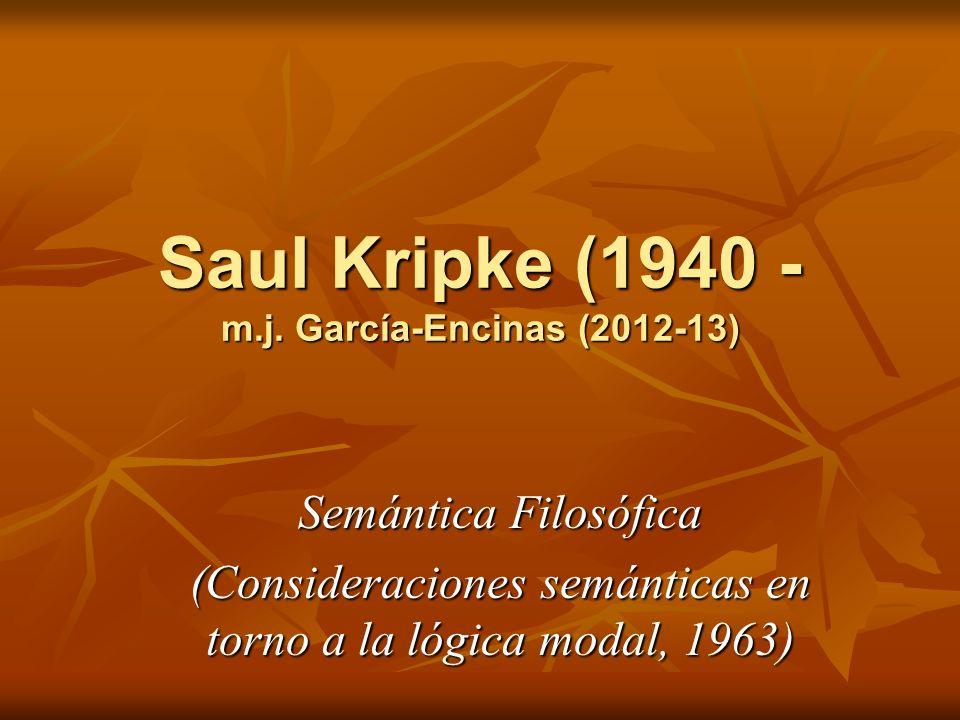 Saul Kripke (1940 - m.j. García-Encinas (2012-13)