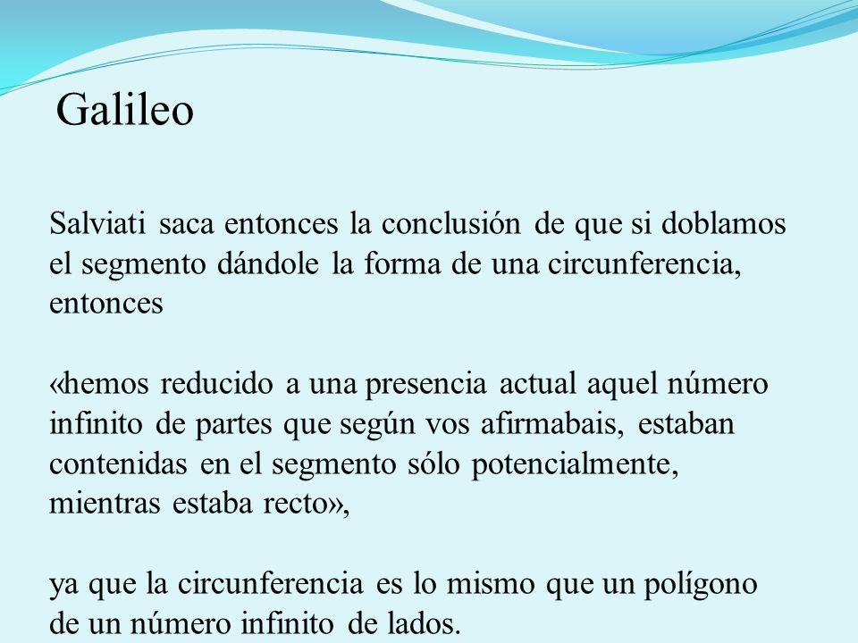Galileo Salviati saca entonces la conclusión de que si doblamos el segmento dándole la forma de una circunferencia, entonces.