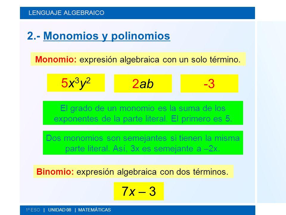 Monomio: expresión algebraica con un solo término.