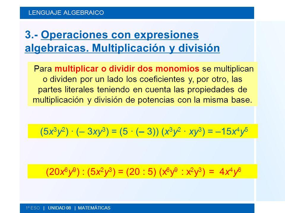 3.- Operaciones con expresiones algebraicas. Multiplicación y división
