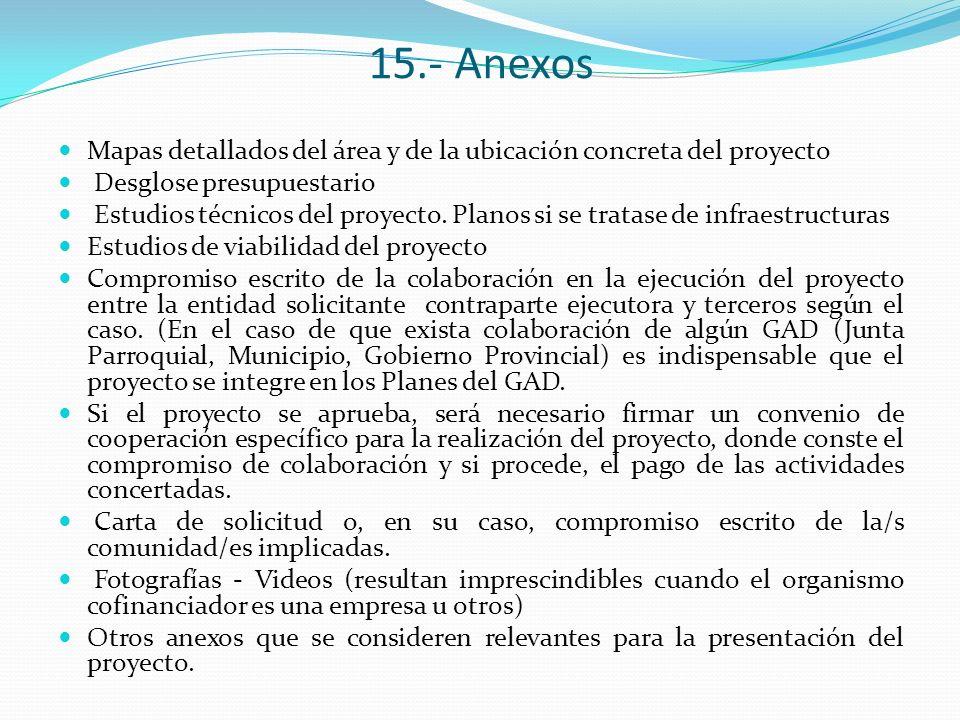15.- Anexos Mapas detallados del área y de la ubicación concreta del proyecto. Desglose presupuestario.